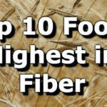 Want to know the Top 10 Foods Highest in Fiber?
